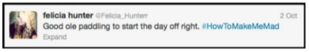 Het twitterbericht van de dan 18-jarige Felicia Hunter van 2 oktober 2013, die vertelt dat ze weer eens op de ouderwetse manier aan het begin van de dag met de paddle op haar billen heeft gekregen.